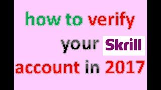 how to verify your skrill account in  2017( update new verification policies)