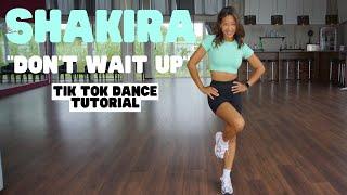 Don't wait up - SHAKIRA (TikTok Dance Tutorial)