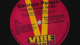 Georgie Porgie - All Because OF Me (Georgie