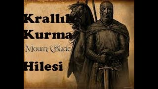 Mount And Blade Warband Krallık Kurma Hilesi