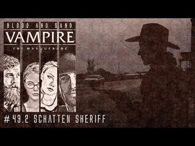 [Vampire V5] Blood and Sand - Sonderfolge: Schatten-Sheriff (GER) | Pen and Paper Rollenspiel