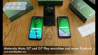 Motorola Moto G7 und G7 Play einrichten und erster Eindruck