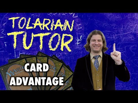Tolarian Tutor: Card Advantage - Improve Your Magic: The Gathering Gameplay