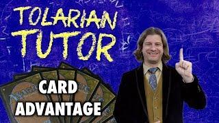 Tolarian Tutor: Card Advantage - Improve Your Magic: The Gathering Gameplay