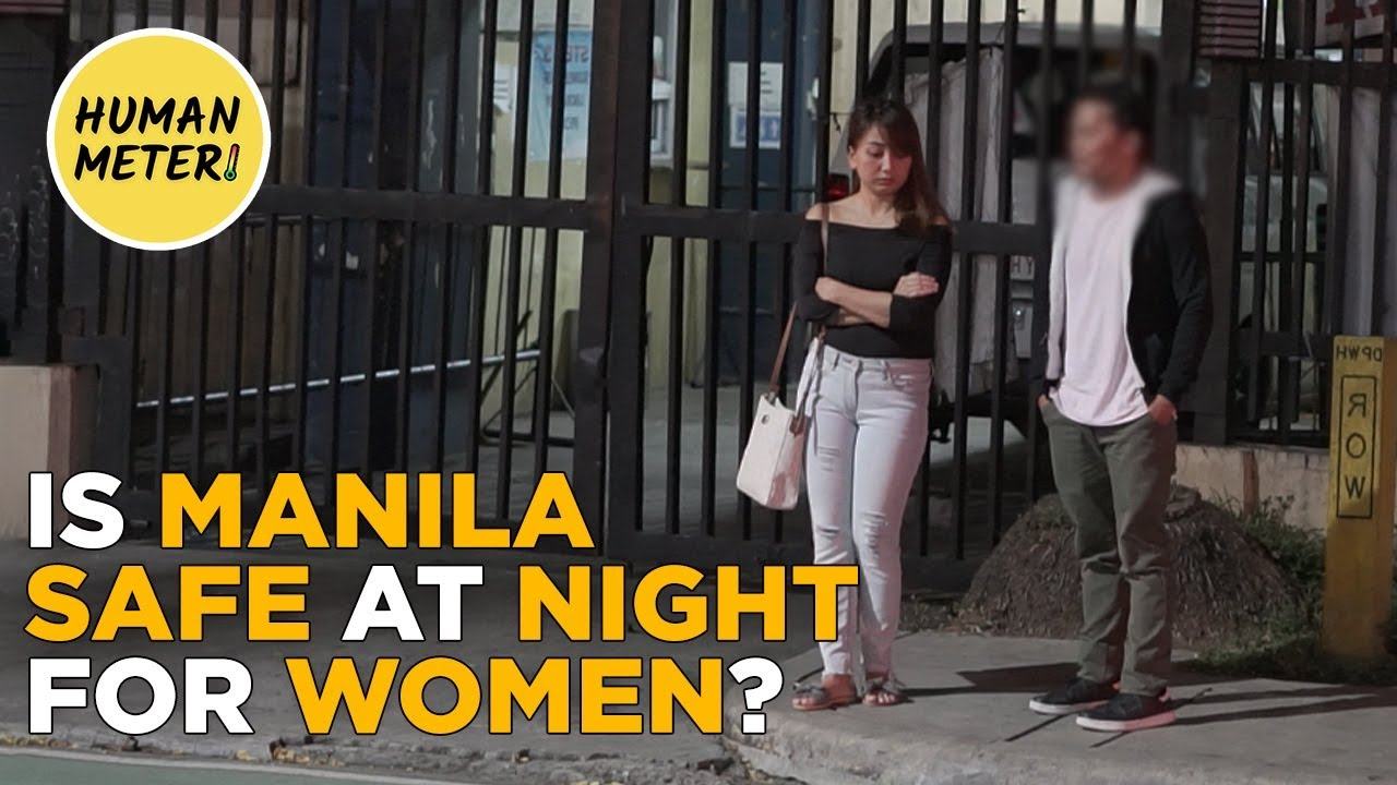 Social Experiment: Is Manila Safe at Night for Women in 2018? | HumanMeter