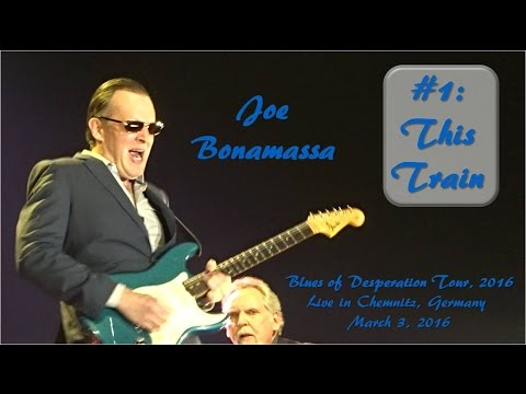 #01 This Train -  Joe Bonamassa - Chemnitz - 2016