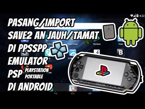 cara-pasang/import-save2-an-jauh/tamat-di-ppsspp-android,-emulator-psp-di-android