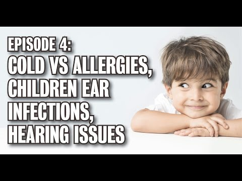Episode 4 – Differences between a cold and allergies, sinus infections and children ear infections.