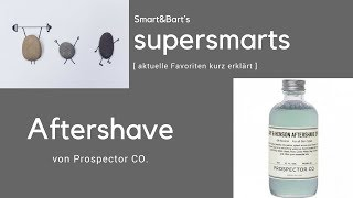 Aftershave von Prospector Co I smart&bart's supersmarts - aktuelle Favoriten Männerpflege