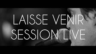 Axel Bauer - Laisse venir | Live Session Studio Ferber | #7
