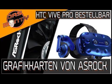 ASROCK BAUT BALD GRAFIKKARTEN  HTC VIVE PRO BESTELLBAR  Phantom  DasMonty Deutsch
