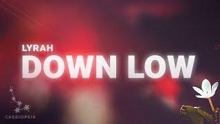Lyrah - Down Low (Lyrics)
