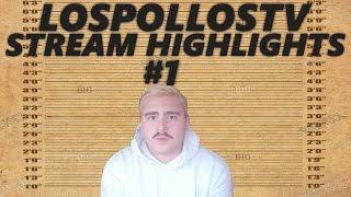 LosPollosTV Stream Highlights #1