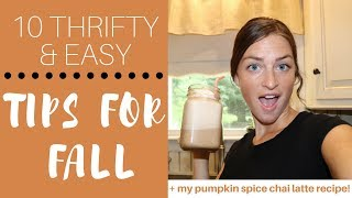 10 Thrifty Tips for Fall/My Frozen Pumpkin Spice Chai Latte Recipe