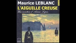 [LIVRE AUDIO] L'Aiguille Creuse / Part.1 / ARSENE LUPIN