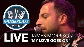 James Morrison - 'My Love Goes On' live bij Muziekcafé