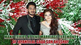 Many Celebs Attend Marriage Ceremony Of Jayantilal Gada Son Akshay | Bollywood Updates | TVNXT Hindi