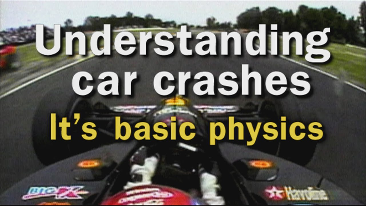 Understanding Car Crashes It S Basic Physics Youtube