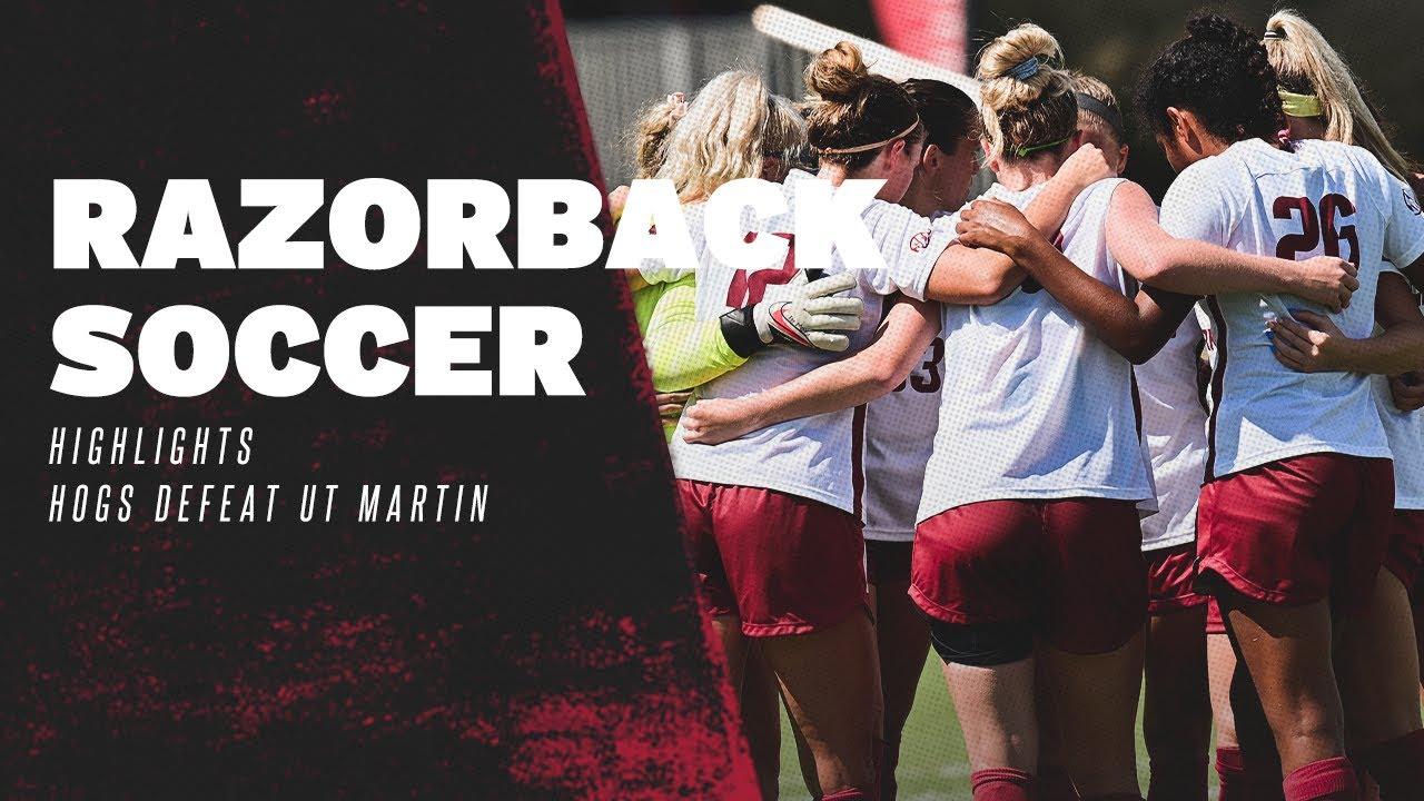 Razorback Soccer: Highlights, Hogs Defeat UT Martin