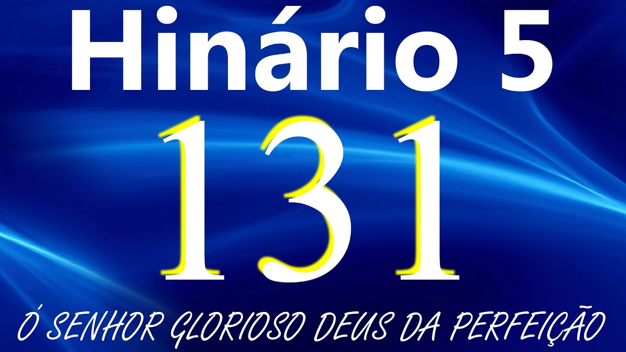 Download HINO 131 CCB - Ó Senhor Glorioso Deus da Perfeição - HINÁRIO 5 COM LETRAS