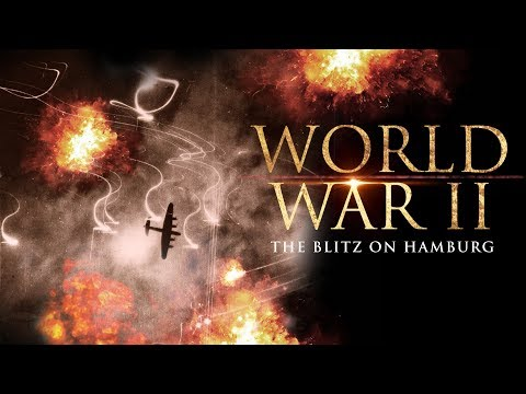 The Second World War: The Blitz on Hamburg