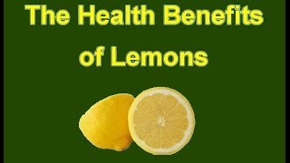 The Health Benefits of Lemons