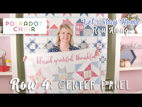 Let's Stay Home Row Along, Row 4 - Center Row Panel With Melissa Mortenson   Fat Quarter Shop