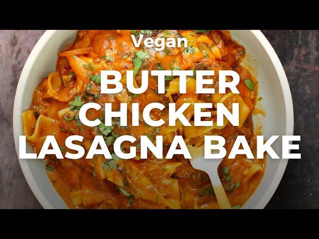 VEGAN BUTTER CHICKEN LASAGNA BAKE | Vegan Richa Recipes