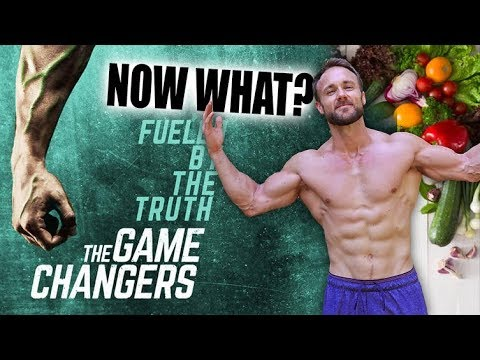 You Watched The Game Changers... NOW WHAT?