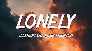 Illenium, Chandler Leighton - Lonely (Lyrics)