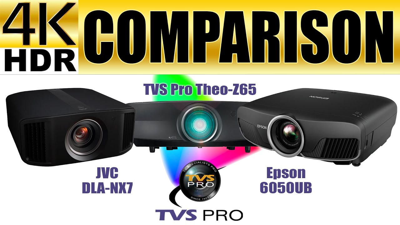 JVC DLA-NX7, Epson 6050UB, and TVS Pro Theo-Z65 4K HDR Projector Comparison  (See Descriptioni)