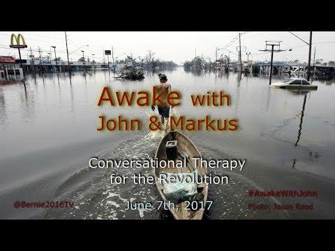 Awake...With John & Markus - June 7th, 2017