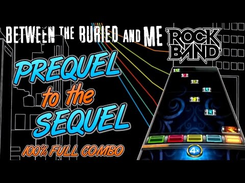 Between the Buried and Me - Prequel to the Sequel 100% FC (Rock Band 4, Expert)
