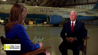 """Full interview of Vice President Mike Pence on """"CBS This Morning"""""""