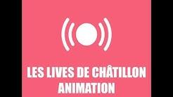 [Episode 2] L'animation de Châtillon fait son show ... en live ! 1ère partie