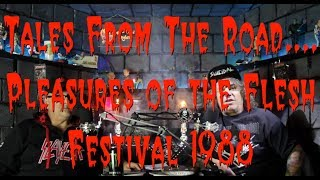 Zetro's Toxic Vault - Tales From the Road, Peasures of the Flesh Festival 1988