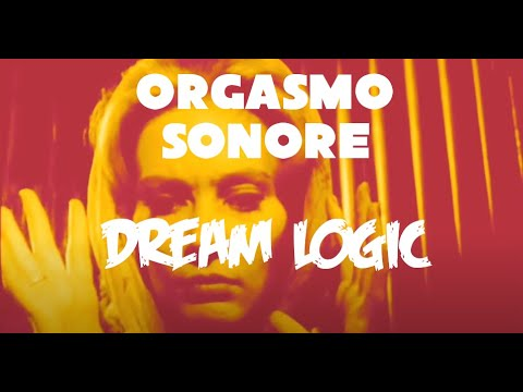 Dream Logic by Orgasmo Sonore