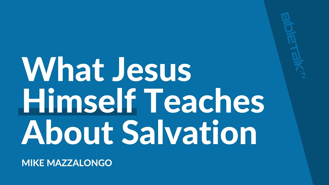 What Jesus Himself Teaches About Salvation