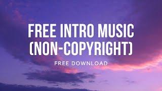 FREE INTRO MUSIC (NON-COPYRIGHT) | FREE DOWNLOAD