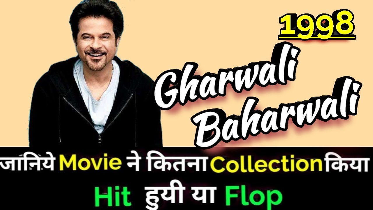 Download Anil Kapoor GHARWALI BAHARWALI 1998 Bollywood Movie Lifetime WorldWide Box Office Collection