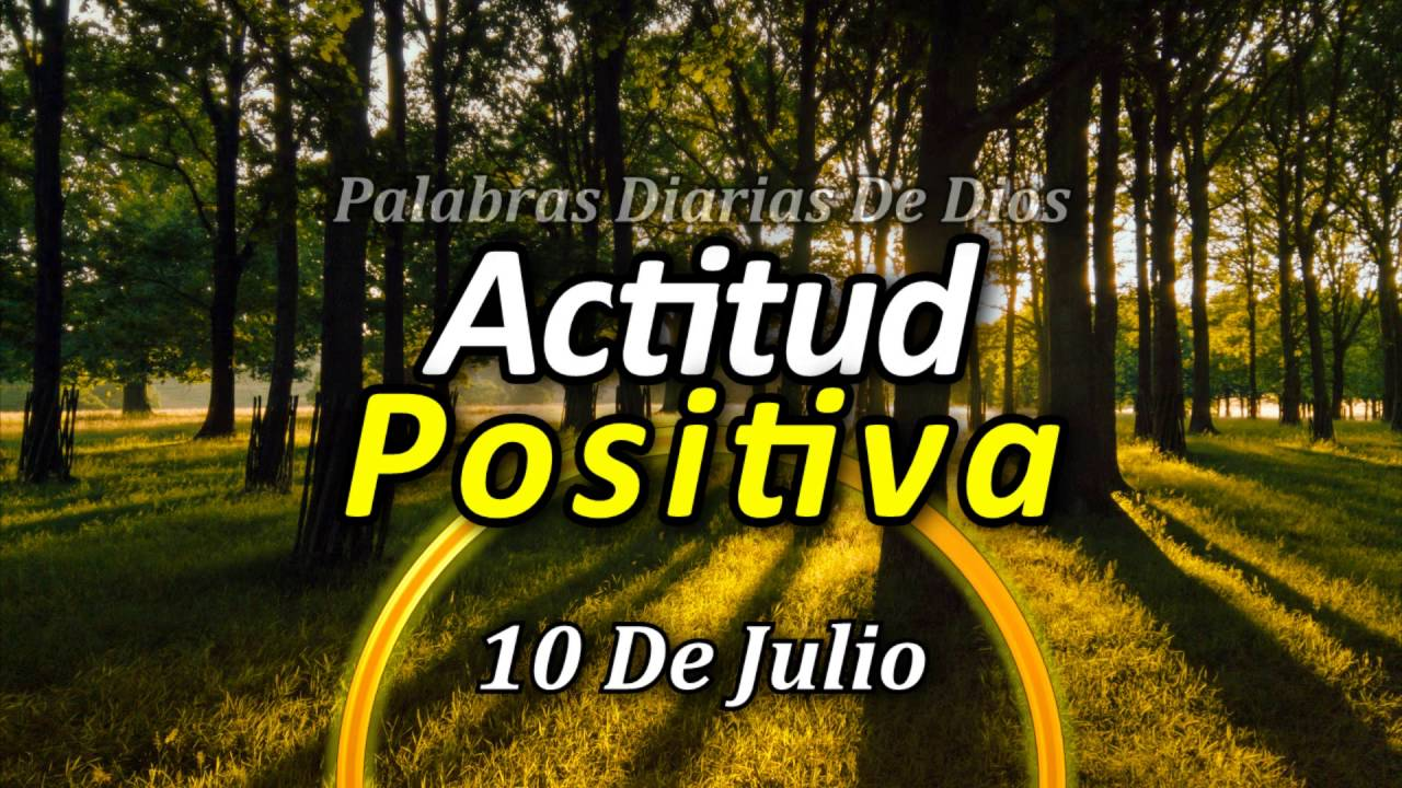 10 De Julio Palabras De Dios Para Cada Día Del Año Actitud Positiva Frases Motivadoras