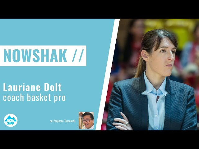 Comment coacher une équipe avec leadership : la motivation de Lauriane Dolt coach pro de basket