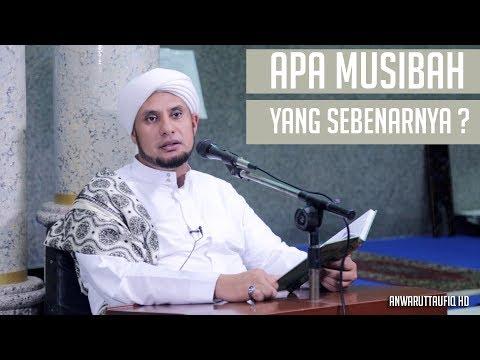 MUSIBAH YANG BESAR BAGI SEORANG HAMBA | HABIB JAMAL BIN TOHA BA'AGIL