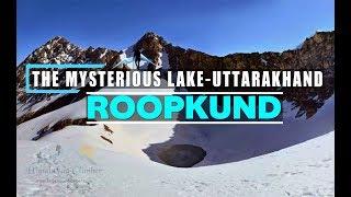 Roopkund Trek | Mysterious Lake in India | Trekking in Uttarakhand | Roopkund Skeletons Lake Trek