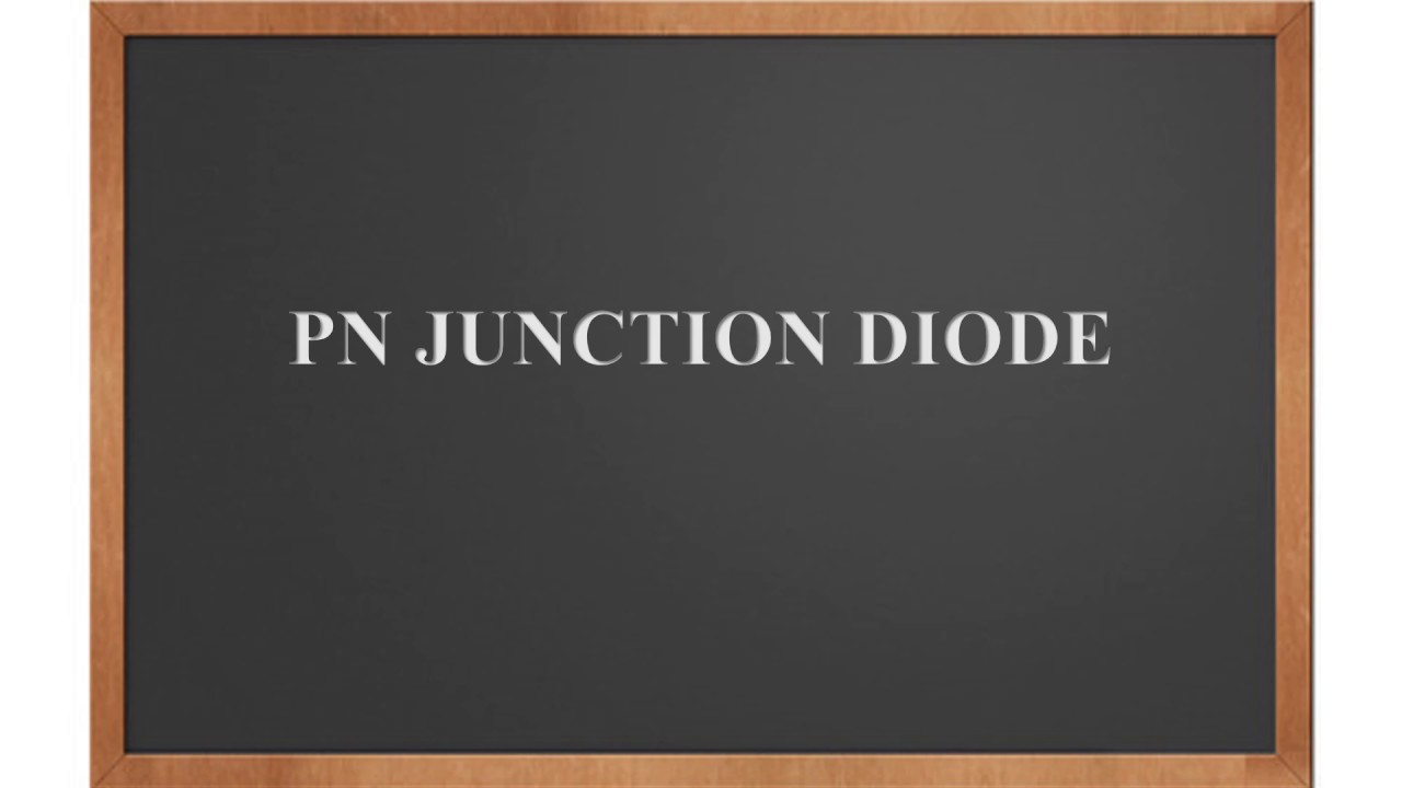 Ece Pn Junction Diode A Better Understanding Youtube The