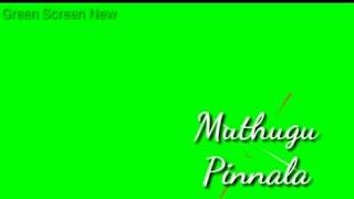 Muthugu Pinnala Pesura Naiyellam Green Screen Lyrics Video||Green Screen New