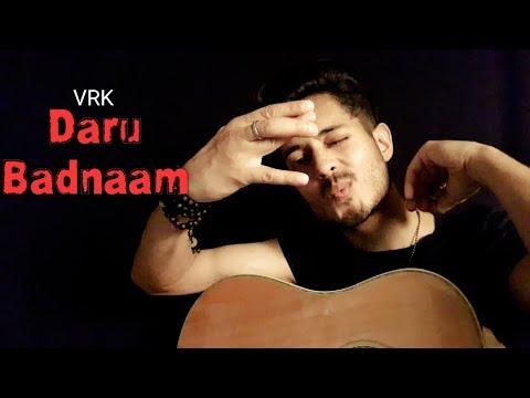 Daru Badnaam   Unplugged   VRK   Latest Punjabi Hits 2018