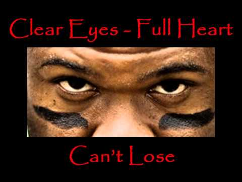 Clear Eyes Full Heart Can't Lose  by T. Powell