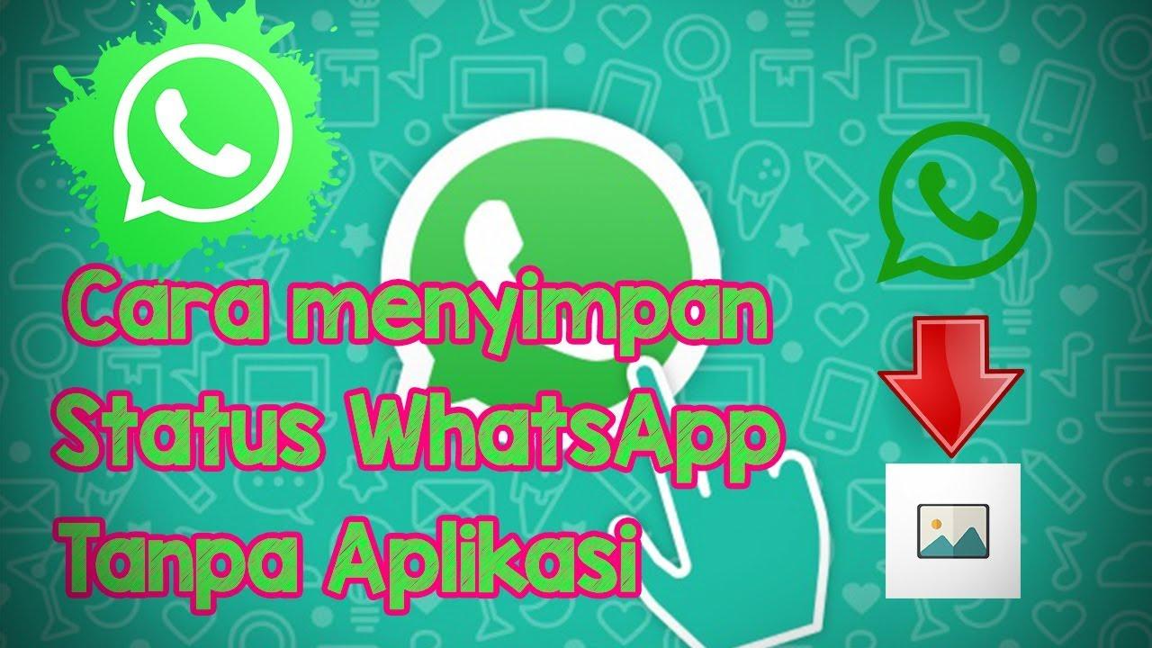 Cara Menyimpan Status Whatsapp Teman Tanpa Bantuan Aplikasi Lain Dan Tanpa Screenshoot Youtube