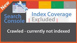 Google Search Console Index Coverage Crawled Currently Not Indexed